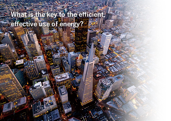 What is the key to the efficient, effective use of energy?