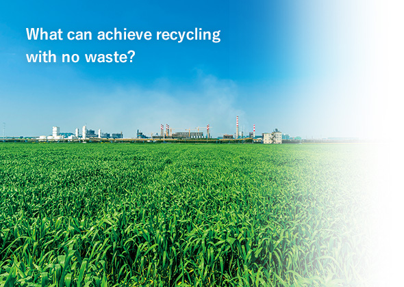 What can achieve recycling with no waste?